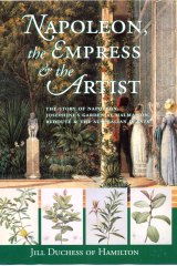 Napoleon, the Empress and the Artist by Jill Duchess of Hamilton