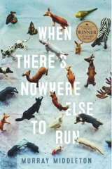 <i>When There's Nowhere Else to Run</i> by Murray Middleton.