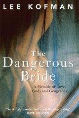 <i>The Dangerous Bride</i> by Lee Kofman.