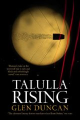 <em>Talulla Rising</em> by Glen Duncan. Text, $22.95.