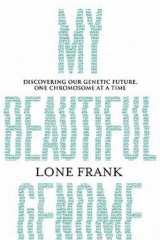 <i>My Beautiful Genome</i> by Lone Frank.