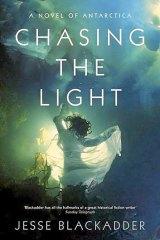 <em>Chasing the Light</em> by Jesse Blackadder. Fourth Estate, $29.99.