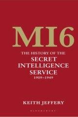 MI6: The History of the Secret Intelligence Service 1909-49.