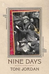 <em>Nine Days</em> by Toni Jordan. Text, $29.99.