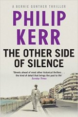 The Other Side of Silence, by Philip Kerr, is about a former policeman who spots a war criminal.