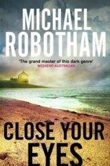 <i>Close Your Eyes</i> by Michael Robotham.