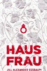 <i>Hausfrau</i> by Jill Alexander Essbaum.
