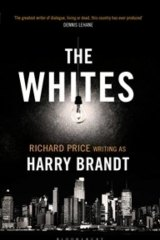 <i>The Whites</i> by Harry Brandt (Richard Price).