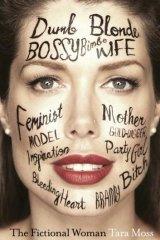 The Fictional Woman, by Tara Moss.
