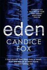 Australian noir: <i>Eden</i> by Candice Fox.