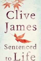 <i>Sentenced to Life</i>, by Clive James.