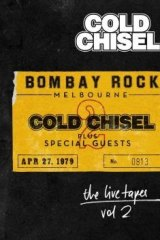 Cold Chisel: <i>The Live Tapes Vol 2: Live at Bombay Rock, April 29, 1979</i>.