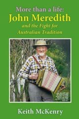 Meticulous: Keith McKenry's book 'More than a life: John Meredith and the fight for Australian Tradition' has been nearly twenty years in the making.