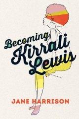 <i>Becoming Kirrali Lewis</i>, by Jane Harrison.