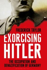 <i>Exorcising Hitler: The Occupation and Denazification of Germany</i>, by Frederick Taylor (Bloomsbury, $35).