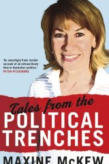 Maxine McKew's book <i>Tales from the Political Trenches</i>.