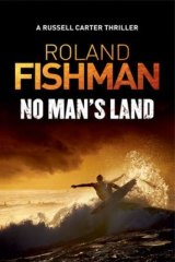 Thriller: <i>No Man's Land</i> by Roland Fishman.