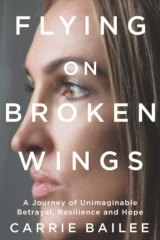 Hope: Flying on Broken Wings, by Carrie Bailee is a harrowing tale of sexual abuse.