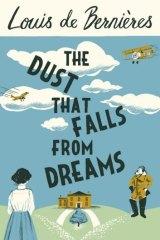 <i>The Dust that Falls from Dreams</i>, by Louis de Bernieres.