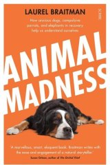 Fascinating contribution: <i>Animal Madness</i> by Laurel Braitman.
