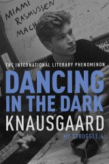 Verve: <i>Dancing in the Dark</i> by Karl Ove Knausgaard.