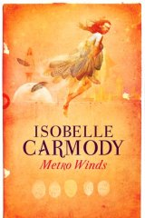 <em>Metro Winds</em> by Isobelle Carmody. Allen & Unwin, $24.99.