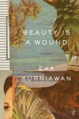 <i>Beauty is a Wound</i> by Eka Kurniawan.
