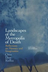 Landscapes of the Metropolis of Death by Otto Dov Kulka.
