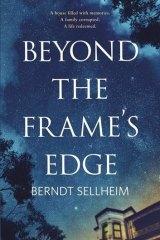<i>Beyond the Frame's Edge</i> by Berndt Sellheim.