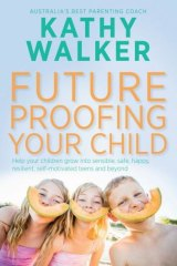 <i>Future Proofing Your Child</i>, by Kathy Walker. (Viking, $32.99.)