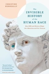 Fascinating: <i>The Invisible History Of The Human Race</i> by Christine Kenneally.