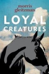 Touching: Loyal Creatures by Morris Gleitzman.