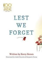 <i>Lest We Forget</i>, by Kerry Brown.