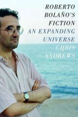 <i>Roberto Bolano's Fiction: An Expanding Universe</i>, by Chris Andrews.