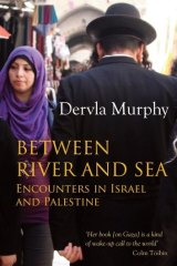 <i>Between River and Sea</i>, by Dervla Murphy.