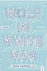 Moments of clarity: <i>Wolf in White Van</i> by John Darnielle.
