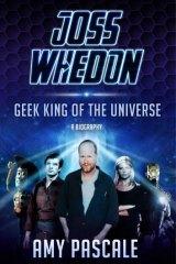 Geek made good: <i>Joss Whedon</i> by Amy Pascale.