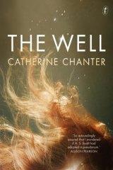 Modern mystics: <i>The Well</i> by Catherine Chanter.