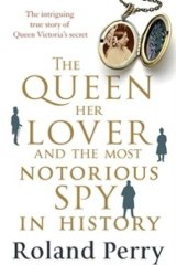 Rumours: <i>The Queen, Her Lover and The Most Notorious Spy in History</i>, by Roland Perry.