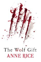 <em>The Wolf Gift</em> by Anne Rice. Chatto & Windus, $32.95.