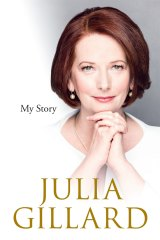 Thought-provoking: <i>My Story</i>, by Julia Gillard.