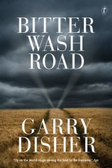 <i>Bitter Wash Road,</i>  by Garry Disher.