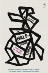 <i>A Girl is a Half-Formed Thing,</i> by Eimear McBride.
