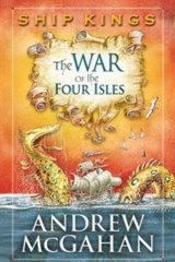 Ship Kings: The War of the Four Isles, by Andrew McGahan.