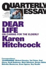 <i>Quarterly Essay: Dear Life</i> by Karen Hitchcock.