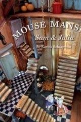 Charming: <i>Mouse Mansion: Sam & Julia At The Circus</i> by Karina Schaapman.