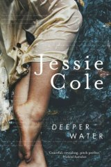 Raw experience: <i>Deeper Water </i>by Jessie Cole.