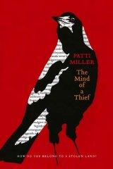 <em>The Mind of a Thief</em> by Patti Miller. UQP, $29.95.