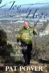 JOY AND HOPE: Pilgrim Priest and Bishop. By Pat Power.