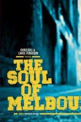<i>Chris Gill and Lance Ferguson present: The Soul of Melbourne</i>.